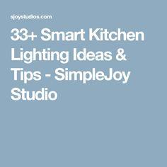 Smart Kitchen Lighting Ideas & Tips - SimpleJoy Studio Concrete Shower, Smart Kitchen, Apartment Interior Design, Simple House, Kitchen Lighting, Lighting Ideas, Studio, Tips, Studios