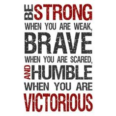 Be strong when you : motivation quotes