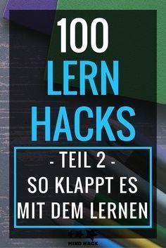 Was passiert, wenn zwei Mind-Hacker ihre Köpfe zusammen stecken? Es kommen 100 Hacks heraus! Hier sind die Lern-Hacks 50 - 100: So klappt es mit dem Lernen!