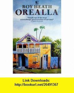 Orealla (Flamingo) (9780006541547) Roy A.K. Heath , ISBN-10: 0006541542  , ISBN-13: 978-0006541547 ,  , tutorials , pdf , ebook , torrent , downloads , rapidshare , filesonic , hotfile , megaupload , fileserve
