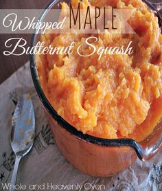 Whipped Maple Butternut Squash--- Smooth and buttery butternut squash is slow-roasted for a few hours with maple syrup and butter, then whipped to perfection and topped with more maple syrup. This elegant squash would be a  perfect side dish for your Thanksgiving dinner! - At wholeandheavenlyoven.com
