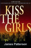 Kiss the Girls (1994) (The second book in the Alex Cross series) A novel by James Patterson