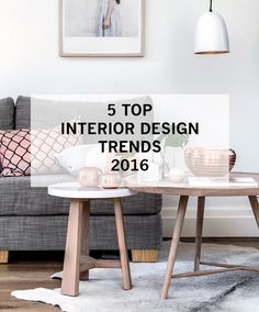 Top 5 Interior Design Trends for 2016 | Easy ways to update your home ...