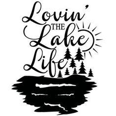 Silhouette Design Store View Design lovin the lake life - Monogram Fishing Shirt - Ideas of Monogram Fishing Shirt - Silhouette Design Store View Design lovin the lake life Silhouette Cameo Projects, Silhouette Design, Sweet Shirt, Lake Quotes, Beach Quotes, Bucket Light, Boat Names, Lake Decor, Lake Signs