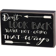 Primitives By Kathy Don't Look Back Box Sign (1.210 RUB) ❤ liked on Polyvore featuring home, home decor, wall art, primitives by kathy box signs and primitives by kathy