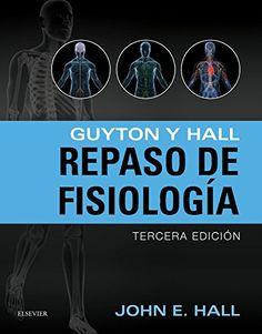 Guyton y Hall. Repaso de fisiología / John E. Hall, Arthur C. Guyton