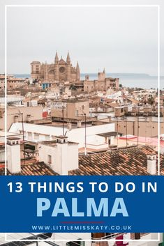 13 Things to do in Palma, Mallorca
