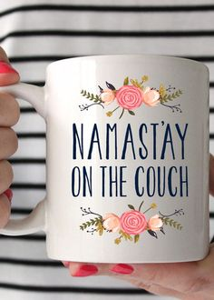 Namast'ay on the Couch Coffee Mug  $20 + free shipping from elleandk.com