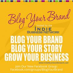 Blog Your Brand Training Now Open to the Public! - Indie Business Network