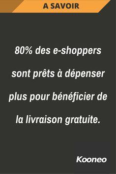 [A SAVOIR] 80% des e-shoppers sont prêts à dépenser plus pour bénéficier de la livraison gratuite. #Infopreneur #Ecommerce #Kooneo #eshopper #Livraison