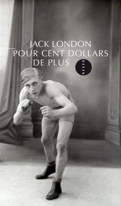 Livre culte : Pour cent dollars de plus de Jack London