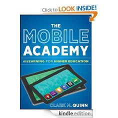 Jossey-Bass Higher & Adult Education: The Mobile Academy: mLearning for Higher Education - Clark N. Primary Education, Higher Education, The Learning Experience, Student Success, Instructional Design, Educational Technology, Mobile Technology, Mobile Learning, Learning Resources