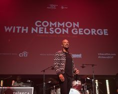 Tribeca 2017: Rapper Common Joined Director Nelson George for a Tribeca Talk: Storytellers Conversation