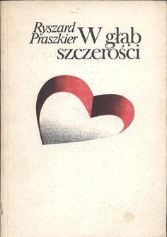 W głąb szczerości, Ryszard Praszkier, Nasza Księgarnia, 1988, http://www.antykwariat.nepo.pl/w-glab-szczerosci-ryszard-praszkier-p-14412.html
