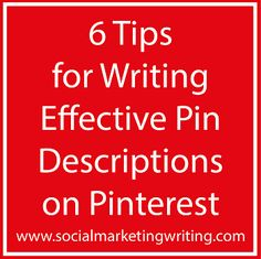 6 Tips for Writing Effective Pin Descriptions on Pinterest http://socialmarketingwriting.com/6-tips-for-writing-effective-pin-descriptions-on-pinterest/