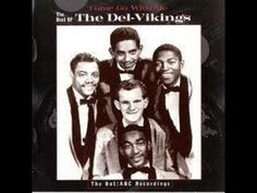 ▶ Come And Go With Me- The Dell Vikings - YouTube  http://www.youtube.com/watch?v=P1eU_lDQaVM