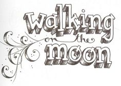 Walking on the Moon (awesome hand-drawn typography!)