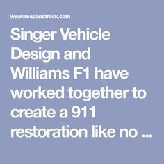 Singer Vehicle Design and Williams have worked together to create a 911 restoration like no other. Engine Tattoo, Singer Vehicle Design, Williams F1, Working Together, Porsche 911, Classic Cars, Restoration, Create, Vintage Classic Cars