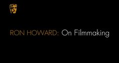 Momentum: Ron Howard shares his directing tips.  (video)