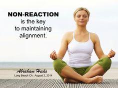 #AbrahamHicks #Alignment #NonReaction