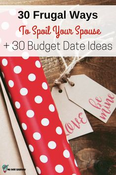 30 Frugal Ways to Spoil Your Spouse (+30 Budget Date Ideas) my debt epiphany Earn More Money, Ways To Save Money, Money Tips, Money Saving Tips, Frugal Living Tips, Frugal Tips, Setting Up A Budget, Manifesting Money, Spoil Yourself