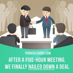 """Nail down"" means ""to finally make a decision or come to an agreement about something"".  Example: After a five-hour ​meeting, we ​finally ​nailed down a ​deal.  #phrasalverb #phrasalverbs #phrasal #verb #verbs #phrase #phrases #expression #expressions #english #englishlanguage #learnenglish #studyenglish #language #vocabulary #dictionary #grammar #efl #esl #tesl #tefl #toefl #ielts #toeic #englishlearning #vocab #wordoftheday #phraseoftheday"