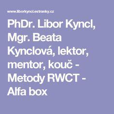 PhDr. Libor Kyncl, Mgr. Beata Kynclová, lektor, mentor, kouč - Metody RWCT - Alfa box Box, Adhd, Snare Drum