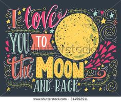 I love you to the moon and back. Hand lettering | by Julia Henze