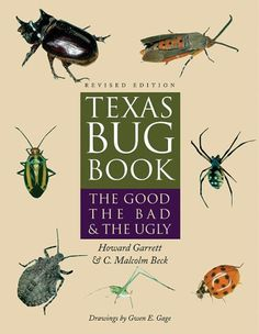 Texas Bug Book: The Good, the Bad, and the Ugly:Amazon:Books