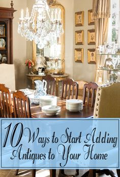 10 ways to start adding antiques to your home dcor - Antique Decor