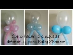 Decoracion de Globos ( 3 diferentes Chupones) Baby Shower - YouTube