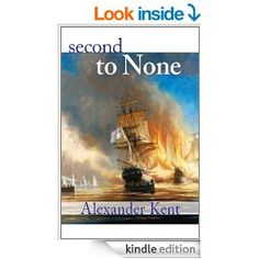 Second to None (The Bolitho Novels Book 24) -In the days immediately following Waterloo, the British fleet confronts a new threat: Algerian pirates preying on hapless merchant ships. Adam Bolitho, Admiral Richard Bolitho's nephew and heir, finds himself in command of Unrivalled, a new kind of frigate—sleek, fast, and heavily armed.