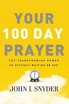 Your 100 Day Prayer - this got some good recommendations