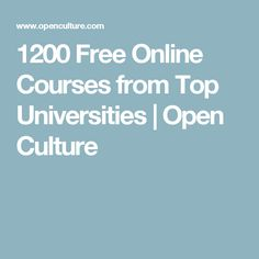 1200 Free Online Courses from Top Universities | Open Culture