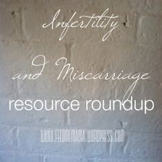 #infertility roundup including resources and blogs about infertility and #miscarriage