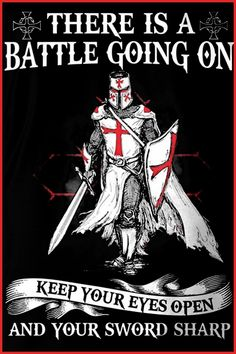 There is Battle going on keep your eyes open And your Sword Sharp Christian Warrior, Christian Life, Warrior Quotes, Prayer Warrior, Crusader Knight, Armor Of God, Spiritual Warfare, Knights Templar, The Kingdom Of God