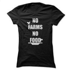 No Farms No Food T-Shirt T Shirt, Hoodie, Sweatshirts - design your own t-shirt #tee #hoodie