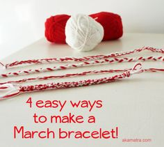 Four easy ways to make a red and white March bracelet (a traditional Greek charm against sun burns). Four photo tutorials! March Crafts, Spring Crafts, Yarn Bracelets, Ankle Bracelets, Diy For Kids, Crafts For Kids, Baba Marta, World Thinking Day, Fibre And Fabric