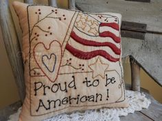 Hand Stitched Proud To Be American Pillow by valleyprimitives