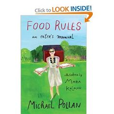 Food Rules by Michael Pollan. Written with the clarity, concision, and wit that is Pollan's trademark, this indispensable handbook lays out a set of straightforward, memorable rules for eating wisely.