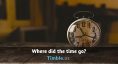 Where did the time go?  http://blog.timble.us/blog/where-did-the-time-go/