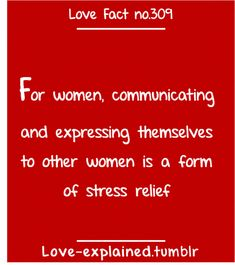 I think for me it's both men and women. Talking to anybody is stress relief. Love Facts, Wtf Fun Facts, Random Facts, The More You Know, Good To Know, Fact Quotes, Life Quotes, Qoutes, Crush Facts