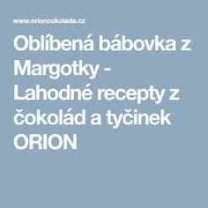 Oblíbená bábovka z Margotky - Lahodné recepty z čokolád a tyčinek ORION