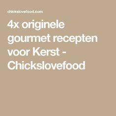 4x originele gourmet recepten voor Kerst - Chickslovefood