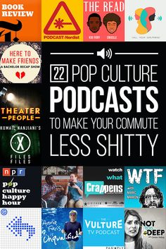 22 Pop Culture Podcasts To Make Your Commute Less Shitty