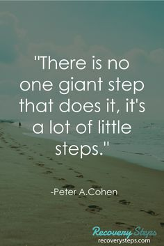 "Inspirational Quotes:""There is no one giant step that does it, it's a lot of little steps.""   Follow: https://www.pinterest.com/RecoverySteps/"
