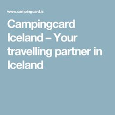 Campingcard Iceland – Your travelling partner in Iceland