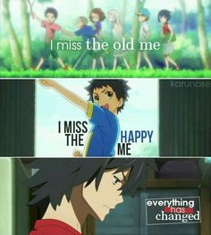 I miss the old me__I miss the happy me__Everything has changed •••••• Wish I could turn back time
