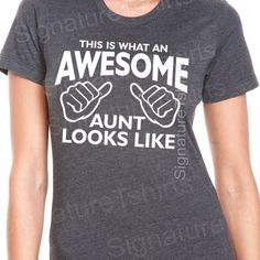 Awesome Aunt T-shirt womens tshirt Gift for Auntie shirt aunt to be T shirt This is what an Awesome Aunt Looks like tshirt baby announcement...