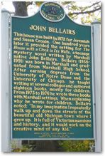 Marshall, Michigan. Home of John Bellairs and Schulers restaurant that nearly did me in. Oh, and the American Museum of Magic!